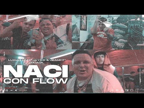 NACI CON FLOW - LUXIAN FEAT. JAY -D & JEAMPY X GOLIACK(PROD.BY CREATIVO TPM)