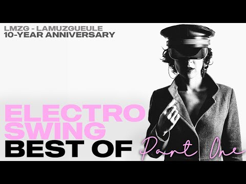 Electro Swing Best Of - Part One | LAMUZGUEULE 10-YEAR ANNIVERSARY | Album Trailer