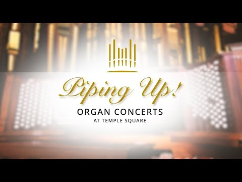 Piping Up Organ Concert at Temple Square | January 01, 2021