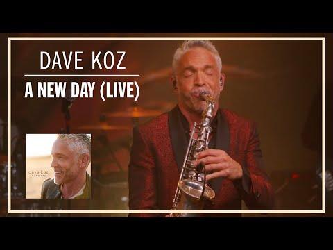 Dave Koz   A New Day LIVE