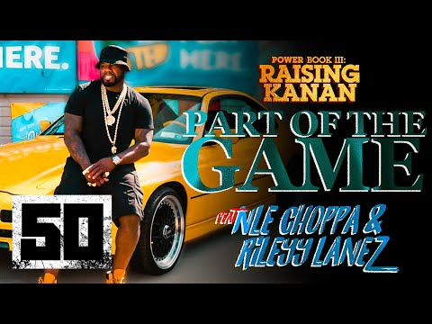 "50 Cent feat. NLE Choppa & Rileyy Lanez - ""Part of the Game"" 
