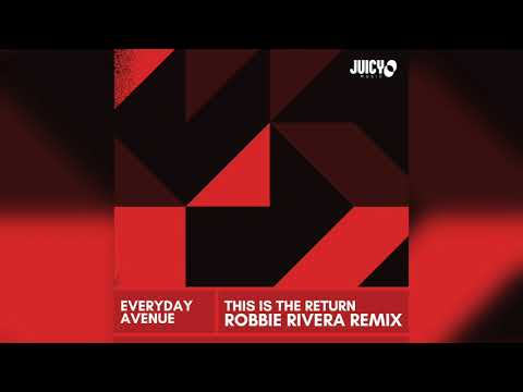 Everyday Avenue -This is the Return -Robbie Rivera Remix
