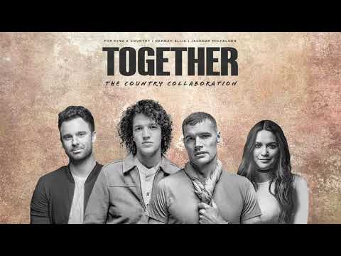 for KING & COUNTRY - TOGETHER (The Country Collaboration) [feat. Hannah Ellis & Jackson Michelson)
