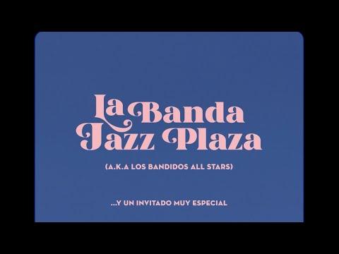La Banda Jazz Plaza (A.K.A. Los Bandidos All Stars) feat Bobby Carcassés