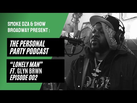 """The Personal Party Podcast - """" Lonely Man"""" Ft. Glyn Brwn Episode 002"""