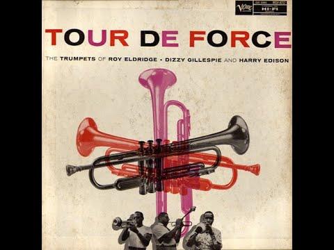 Roy Eldridge, Dizzy Gillespie, Harry Edison – Tour De Force ( Full )
