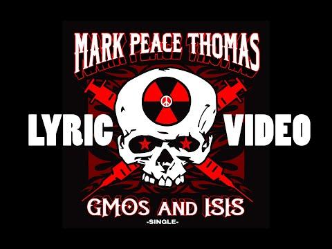 GMOS and ISIS (Lyric Video) - Mark Peace Thomas