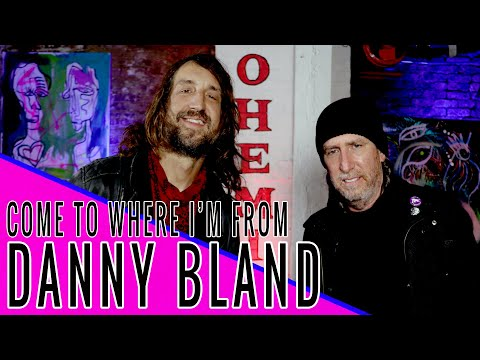 Danny Bland: Come to Where I'm From Podcast Episode #112