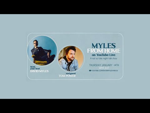 Myles From Home: David Myles on YouTube Live - A Not So Late Night Talk Show with Tom Power