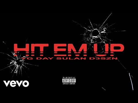 YG, D3szn, Day Sulan - Hit Em Up (Official Audio)
