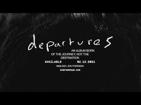 "Jon Foreman - ""Departures"" Out  02.12.21"