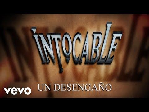 Intocable - Un Desengaño (Lyric Video)