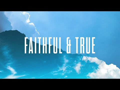 Faithful and True | Official Lyric Video | New Wine