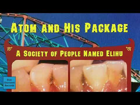 Atom And His Package - A Society Of People Named Elihu [FULL ALBUM STREAM]