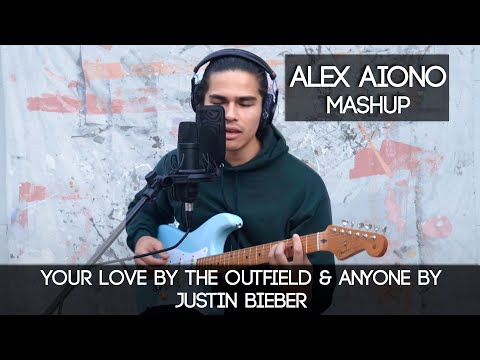 Your Love by The Outfield & Anyone by Justin Bieber   Alex Aiono Mashup