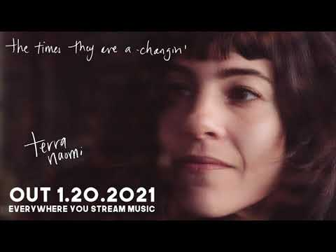 Terra  Naomi - The Times They Are a-Changin' (Bob Dylan) out 1.20.2021