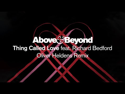 Above & Beyond feat. Richard Bedford - Thing Called Love (@Oliver Heldens Remix)