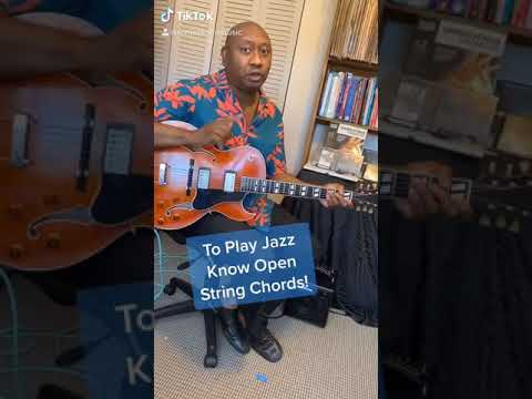 To play jazz you must know open string chords!
