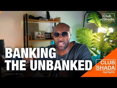 Banking the Unbanked | Club Shada