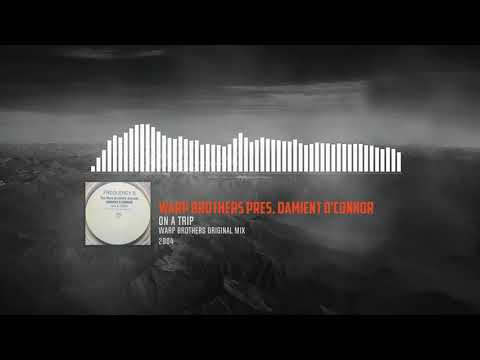 Warp Brothers pres. Damient O'Connor - On A Trip (Warp Brothers Original Mix)