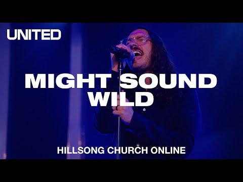 Might Sound Wild (Church Online) - Hillsong UNITED