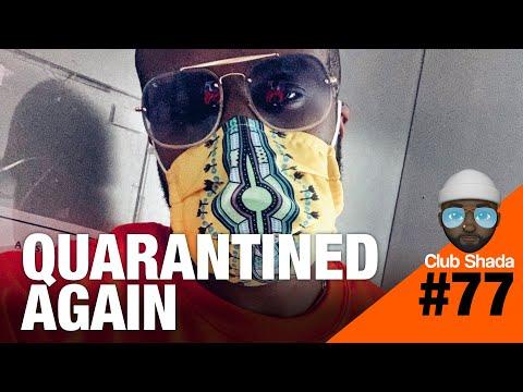 Club shada #77 - Quarantined again
