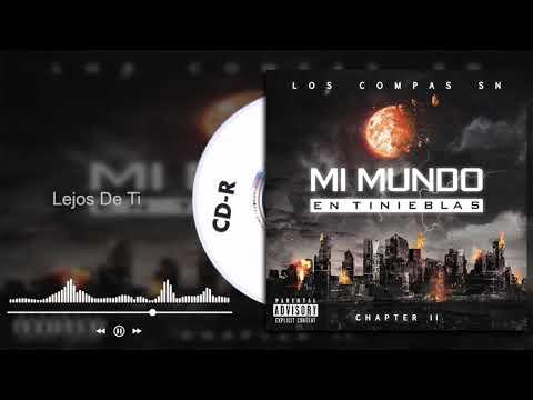 Los Compas SN - Lejos De Ti - Mi Mundo En Tinieblas Chapter II (Audio)