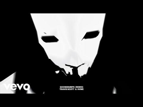 Travis Scott, HVME - Goosebumps (Remix - Official Audio)