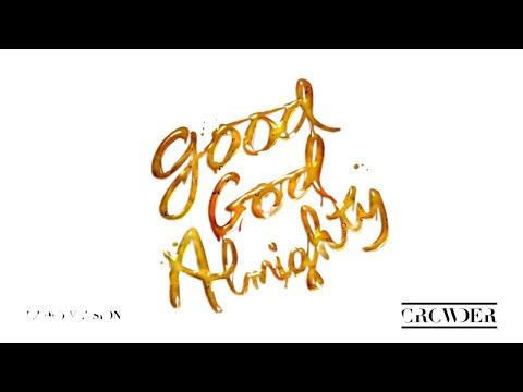 Crowder - Good God Almighty (Radio Version/Audio)