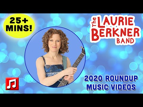 2020 Music Video Roundup | The Laurie Berkner Band