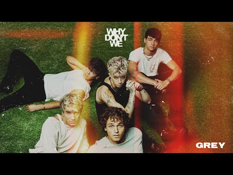 Why Don't We - Grey [Official Audio]