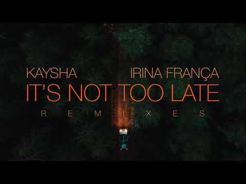 Kaysha x Irina França - It's not too late - JP Vivitus Remix