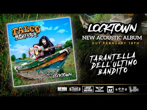TALCO Maskerade - Tarantella Dell'Ultimo Bandito (Video LYRIC)