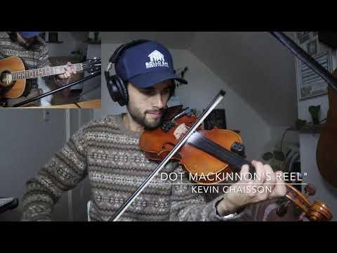 Dot MacKinnon's Reel (Kevin Chaisson)