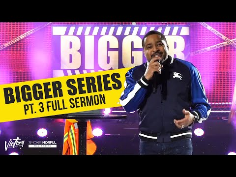 Smokie Norful | BIGGER SERIES PT. 3