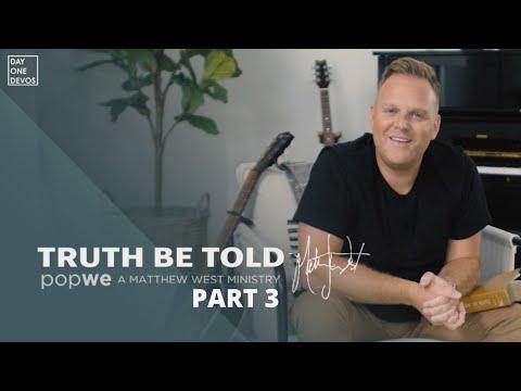 Matthew West - Truth Be Told Day One Devos (Part 3)
