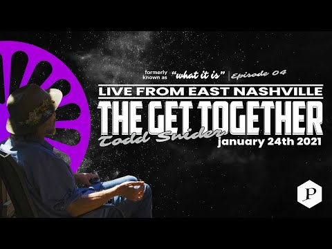 The Get Together: Todd Snider Live Stream | Episode 4 | 01/24/2021
