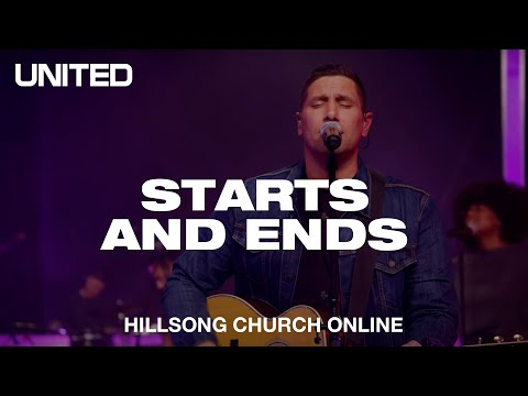 Starts and Ends (Church Online) - Hillsong UNITED