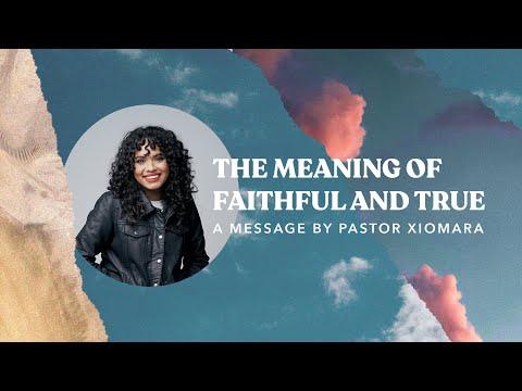 The Meaning of Faithful and True | El Significado de Verdadero y Fiel