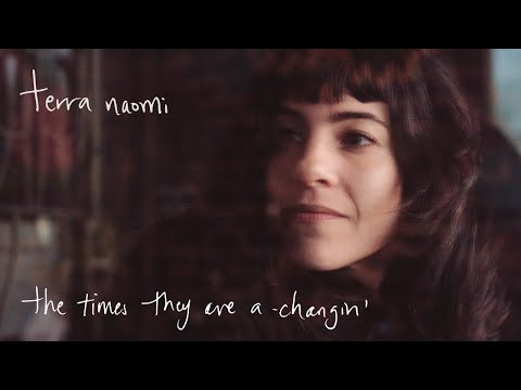 Terra Naomi - The Times They Are a-Changin' (Bob Dylan Cover)