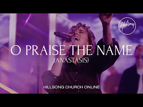 O Praise The Name (Anástasis) [Church Online) - Hillsong Worship