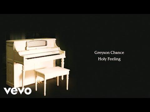 Greyson Chance - Holy Feeling (Lyric Video)