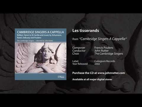 Les tisserands - Francis Poulenc, John Rutter, The Cambridge Singers