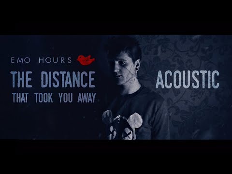 Emo Hours - The Distance That Took You Away