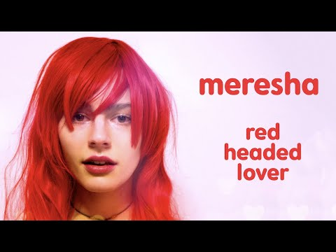 MERESHA // RED HEADED LOVER (OFFICIAL MUSIC VIDEO)