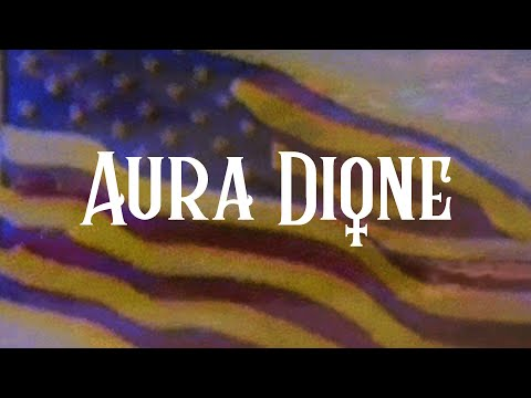 Aura Dione - Worn Out American Dream (Official Lyric Video)