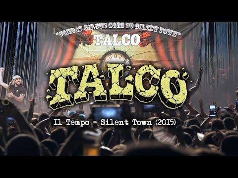 """""""Il Tempo"""" - Silent Town (2015) ☠️ TALCO"""