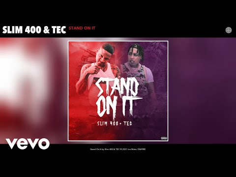 Slim 400, TEC - Stand On It (Audio)