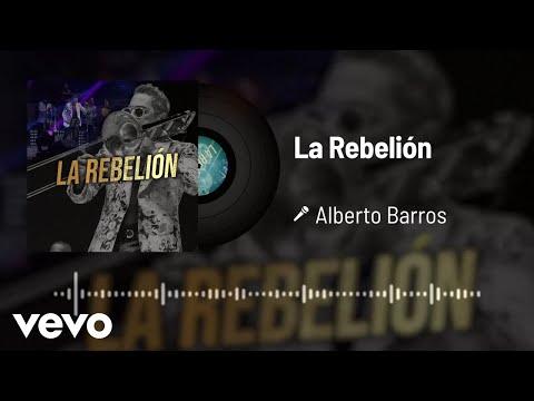 Alberto Barros - La Rebelión (Audio)