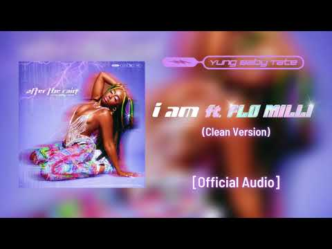 Yung Baby Tate - I Am ft. Flo Milli - CLEAN Version